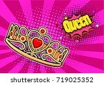 pop art background with crown... | Shutterstock .eps vector #719025352