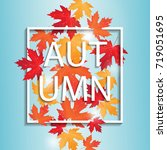 frame with colored autumn leaves | Shutterstock . vector #719051695