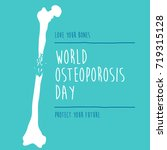 world osteoporosis day. bone.... | Shutterstock .eps vector #719315128