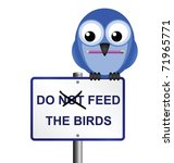 Bird Altering Do Not Feed The...