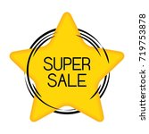 star and circle super sale tag... | Shutterstock .eps vector #719753878