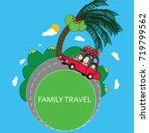 family travel by car summer... | Shutterstock .eps vector #719799562