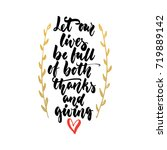 let our lives be full of both... | Shutterstock .eps vector #719889142