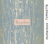 reed bamboo texture or old... | Shutterstock .eps vector #719943778