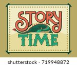 story time vintage hand... | Shutterstock .eps vector #719948872
