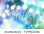 happy holidays lettering ...   Shutterstock .eps vector #719963206