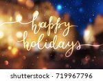 happy holidays lettering ...   Shutterstock .eps vector #719967796