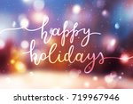 happy holidays lettering ... | Shutterstock .eps vector #719967946