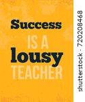 success is lousy teacher... | Shutterstock .eps vector #720208468