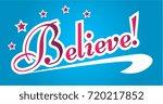believe  beautiful greeting... | Shutterstock .eps vector #720217852