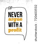 never argue with a profit... | Shutterstock .eps vector #720603532