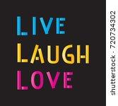 hand lettering live  laugh ... | Shutterstock .eps vector #720734302