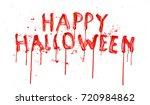 "bloody inscription ""happy... | Shutterstock . vector #720984862"