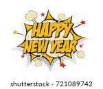 happy new year pop art comic... | Shutterstock .eps vector #721089742