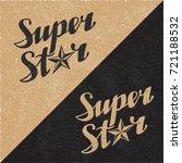 super star calligraphic hand... | Shutterstock .eps vector #721188532