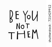 be you not them protest quote... | Shutterstock .eps vector #721429912