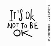 its ok not to be ok t shirt... | Shutterstock .eps vector #721434946