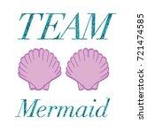 team mermaid glitter words and... | Shutterstock .eps vector #721474585