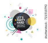 lets party hard abstract... | Shutterstock .eps vector #721510792