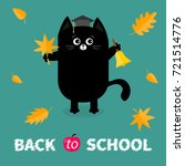 back to school. black cat... | Shutterstock . vector #721514776