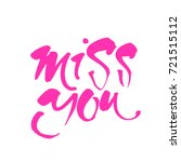 miss you inscription. hand... | Shutterstock .eps vector #721515112