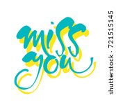 miss you. inscription. greeting ... | Shutterstock .eps vector #721515145