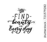"vector lettering ""find beauty... | Shutterstock .eps vector #721579282"