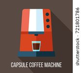 vector capsule coffee machine... | Shutterstock .eps vector #721801786