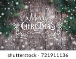 christmas fir branches on... | Shutterstock . vector #721911136