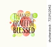 thankful  grateful  blessed.... | Shutterstock .eps vector #721912042