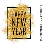 happy new year text. gold happy ... | Shutterstock .eps vector #721948846