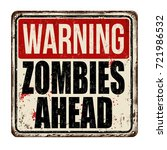 warning zombies ahead vintage... | Shutterstock .eps vector #721986532