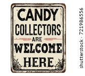 candy collectors are welcome... | Shutterstock .eps vector #721986556