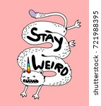 """Simple cute crazy long white cat with a unicorn rainbow horn, hand drawn childish girly isolated illustration for t-shirts, phone case, mugs, wall art, cards etc.  inscription """"stay weird"""""""