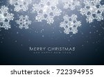 snowflakes  realistic christmas ... | Shutterstock .eps vector #722394955