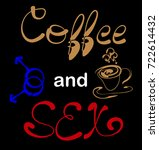 coffee plus sex. lettering  a...   Shutterstock .eps vector #722614432