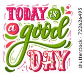 today is a good day....   Shutterstock .eps vector #722626495