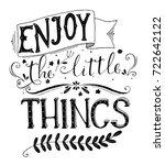 enjoy the little things. hand...   Shutterstock .eps vector #722642122