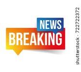 breaking news speech bubble | Shutterstock .eps vector #722722372