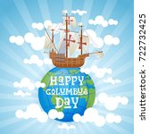 happy columbus day national usa ... | Shutterstock .eps vector #722732425
