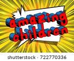 amazing children   comic book... | Shutterstock .eps vector #722770336