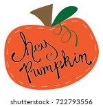 happy harvest hey pumpkin | Shutterstock . vector #722793556