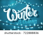winter is coming poster with... | Shutterstock . vector #722888836