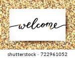welcome lettering  handwritten... | Shutterstock .eps vector #722961052