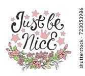 just be nice. calligraphy ink... | Shutterstock .eps vector #723053986