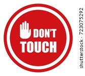 don't touch text warning with...   Shutterstock .eps vector #723075292