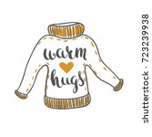 warm hugs   hand drawn... | Shutterstock .eps vector #723239938