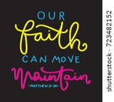 hand lettering our faith can... | Shutterstock .eps vector #723482152