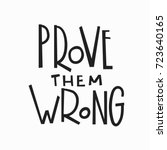 prove them wrong quote... | Shutterstock .eps vector #723640165