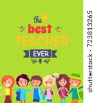 best teacher ever colorful... | Shutterstock .eps vector #723813265